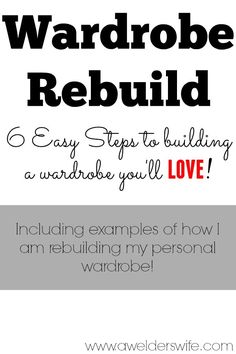 Wardrobe Rebuild: New Wardrobe You'll Love in 6 Easy Steps | www.awelderswife.com