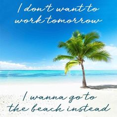Work Tomorrow, I Love The Beach, My Happy Place, Sea Shells, Ocean, World, Places, Water, Life