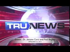 "great interview ▶ Trunews September 23, 2013 - JEROME CORSI & Paul Begley - YouTube - Published on Sep 24, 2013    Dr Jerome Corsi stops by to talk about his new book, ""Who Really Killed KENNEDY?"" and the NWO CONNECTION."