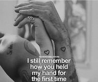 I Still Remember How You Held My Hand For The First Time