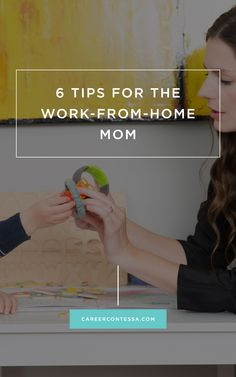 Juggling work & family under one roof isn't easy. Here's 6 tips to balancing both for the work-from-home mom. | Career Contessa | By: Jennifer Joseph