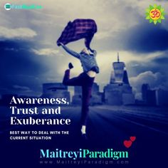 Best way to deal with the current situation- Awareness, Trust and Exuberance - Maitreyi Paradigm  #selfdevelopment #lifemanagement #traveladventures #trust #spiritualawareness #answeredprayers #angels #helpfromabove #divinehelp #divineguidance #prayingforhelp #DivineProvidence #dontfear #gethelp Answered Prayers, Show Me The Way, Very Scary, Live In The Present, Taoism, Spiritual Awareness, What Is Need, Take Care Of Me, My Prayer