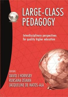 This is the first book of its kind that considers the complex issues of large classes. As such, it makes a very important contribution and provides a deep insight into large class pedagogy from a conceptual and practical perspective. University Of Rochester, Western University, Student Numbers, Media Specialist, Higher Education, Perspective, Insight, Deep