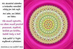Mandala Začni u svých myšlenek a představ Motto, Favorite Quotes, Mandala, Symbols, Mottos, Mandalas, Glyphs, Icons