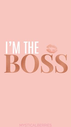 I'm The BOSS - iPhone Wallpaper for your Phone. Rose Gold Wallpaper for your iPhone