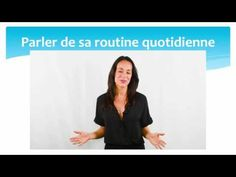 In this video, you will see a woman talking about her daily routine in French. She will provide several type of information about daily activities, also tell. Routine, Daily Activities, Hobbies, Told You So, French, This Or That Questions, Ab Initio, Plans, Fle