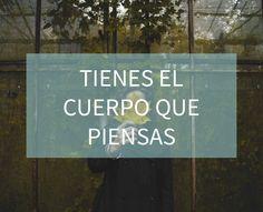Blog http://anamayo.es/tienes-el-cuerpo-que-piensas/