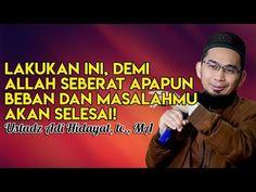 LAKUKAN INI, DEMI ALLAH SEBERAT APAPUN BEBAN DAN MASALAHMU AKAN SELESAI! Ust. Adi Hidayat, Lc., MA - YouTube Doa Islam, Learn Islam, Alhamdulillah, Islamic Quotes, Allah, Muslim, Happiness, Wisdom, Future