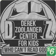 www.6dollarshirts.com - Derek Zoolander Center T-Shirt