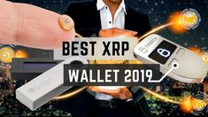 Best Ripple XRP Wallet 2019 Best Wallet, Investing, Coins, Coining