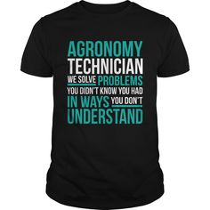 AGRONOMY TECHNICIAN T-Shirts, Hoodies. Check Price Now ==► https://www.sunfrog.com/LifeStyle/AGRONOMY-TECHNICIAN-131401760-Black-Guys.html?id=41382