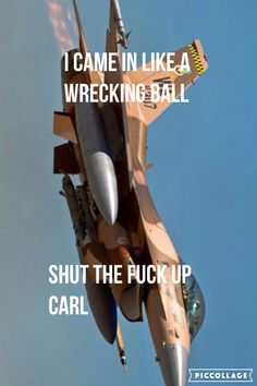 Carl I came in like a wrecking ball