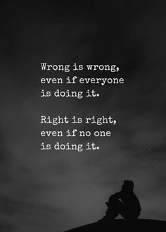 #WRONG IS #WRONG #quotes