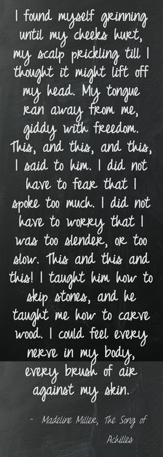 From The Song of Achilles by Madeline Miller. The perfect description of falling in love ...  (http://pinstamatic.com)