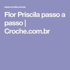 Flor Priscila passo a passo | Croche.com.br