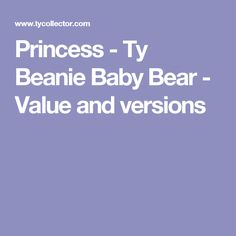 Princess - Ty Beanie Baby Bear - Value and versions