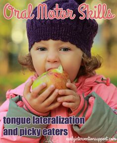 Toddler a Picky Eater? Oral Motor Skills and Eating