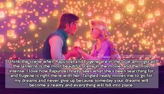 """""""I think the scene when Rapunzel and Eugene are in the boat amongst all the lanterns is the most beautiful scene in the movie, and the most intense. I love how Rapunzel finally sees what she's been searching for and Eugene is right there with her. Tangled really moves me to go for my dreams and never give up because someday your dreams will become a reality and everything will fall into place."""""""