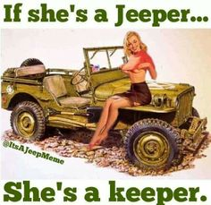 """If she's a Jeeper, she's a keeper!"" I love it! Classy ad for old time."