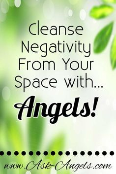 To complete energy clearing, call in your angels and white light. Your angels are ready to help cleanse your space, and bless it with love, and positive energy.
