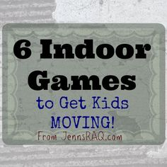 6 Indoor Games to Get Kids MOVING! - Great for kids that are cooped up indoors during the heat of summer or cold of winter, even in a small space!