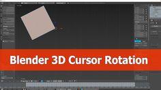 Blender 3D Cursor Rotation Tip