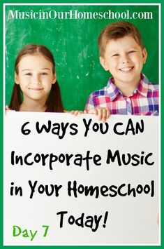 6 Ways You CAN Incorporate Music in Your Homeschool Today!