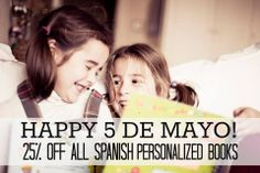 Happy cinco de Mayo! 25% off all Personalized Books for kids! Use code 5MAYO at checkout. Hurry! Sale ends TONIGHT at Midnight PST, cannot be combined with any other offers.