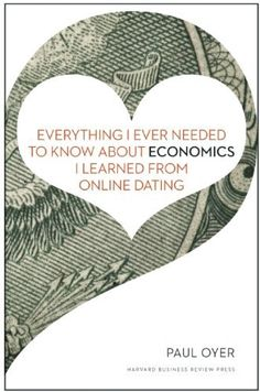 Everything I Ever Needed to Know about Economics I Learned from Online Dating by Paul Oyer, http://www.amazon.com/dp/1422191656/ref=cm_sw_r_pi_dp_1Msvsb174ZJA9F55
