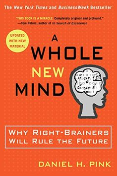 A Whole New Mind: Why Right-Brainers Will Rule the Future by Daniel H. Pink http://www.amazon.com/dp/B000PC0SPU/ref=cm_sw_r_pi_dp_oCrYvb1BNPWSD