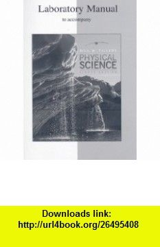 Lab Manual to accompany Physical Science (9780073349190) Bill Tillery , ISBN-10: 0073349194  , ISBN-13: 978-0073349190 ,  , tutorials , pdf , ebook , torrent , downloads , rapidshare , filesonic , hotfile , megaupload , fileserve