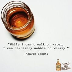 """""""While I can't walk on water, I can certainly wobble on whisky. Whiskey Girl, Cigars And Whiskey, Whiskey Drinks, Scotch Whiskey, Bourbon Whiskey, Whiskey Quotes, Whiskey Meme, Bourbon Quotes, Beer Quotes"""