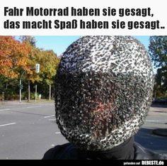 Fahr Motorrad haben sie gesagt.. | Lustige Bilder, Sprüche, Witze, echt lustig