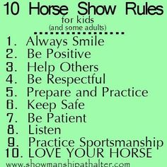 Horse show rules for kids.savannah definately has number 10 down! Horse Show Mom, Horse Love, Show Horses, Equestrian Quotes, Equestrian Problems, Equestrian Outfits, Rules For Kids, Riding Quotes, Horse Camp