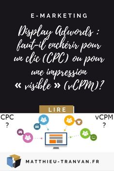 Display Adwords : faut-il enchérir pour un clic (CPC) ou pour une impression « visible » (vCPM)? #Adwords #SEA