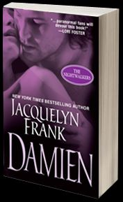 Jacquelyn Frank's Damien (Book 4 of the Nightwalkers Series)