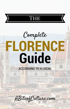 The Complete Florence Guide: According to a Local- If you're headed to Florence, Italy, be sure to check out this guide! All the best things to do, eat, see, drink, and more! You'll be experiencing Florence as a local, not as a tourist! Happy travels and enjoy this Florence guide!
