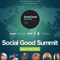 Save the date! The 2013 Social Good Summit will be Sept. 22-24. Register here: http://socialgoodsummit.com #socialgood