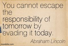 responsibility - A. Lincoln