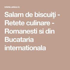 Salam de biscuiţi - Retete culinare - Romanesti si din Bucataria internationala