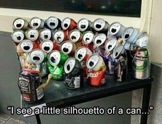 Those are some fantastic cans you have there. (paraphrasing) - Ford Prefect