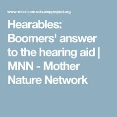 Hearables: Boomers' answer to the hearing aid | MNN - Mother Nature Network