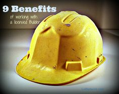 Learn about 9 Benefits of Working with a Licensed Builder