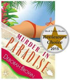 Beck Valley Book Tour Reviewers Choice for 2015....... Murder in Paradise by @debbrownbooks Books To Read, My Books, My Stamp, Book Review, Paradise, Give It To Me, Tours, King, Amazon