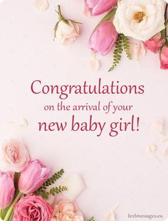 Here is a sweet collection of newborn baby girl wishes to parents with images. Congratulate the happy parents with one of these new baby girl messages and cards Newborn Baby Girl Quotes, Welcome Baby Girl Quotes, Baby Born Quotes, New Baby Quotes, Welcome Baby Girls, New Baby Girls, Quotes Kids, Baby Girl Congratulations Message, Baby Girl Messages