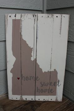 Idaho Home Sweet Home rustic wood sign by signedbyBecky on Etsy