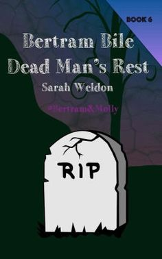 The Paperback of the Dead Man's Rest (Bertram Bile): Bertram and Molly (Book Giant Print Version by Sarah Jane Weldon FRGS at Barnes & Noble. Dead Man, Book Covers, Books, Movie Posters, Rest, Libros, Book, Film Poster, Book Illustrations