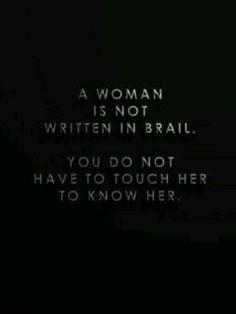 A woman is not written in brail.. | #INTJ