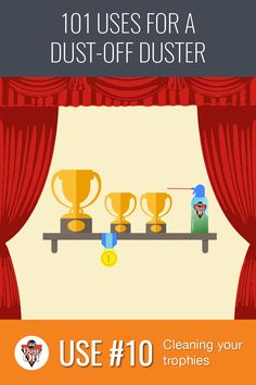 Use 10 of 101 for Dust-Off Dusters: Trophies! If you have prized possessions sitting on shelves around your home, you know how much dust they can collect. Keep those trophies and awards shiny and new with a quick blast from a Dust-Off Duster.
