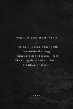 INFP. This is why I do what I want.